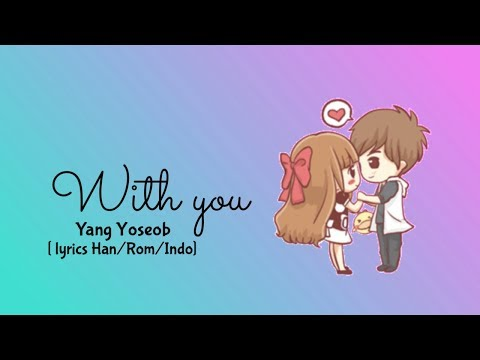 "Yang Yoseob (highlight) - With You ""sub Indo [ Lyrics Han/Rom/Indo]"