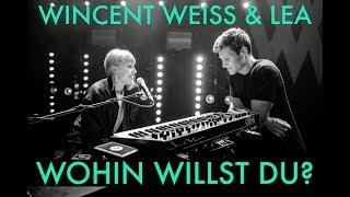 Wohin Willst Du? (Wincent Weiss & LEA Duett  Tour Tagebuch Nr.11)