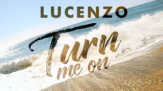 Lucenzo - Turn Me On