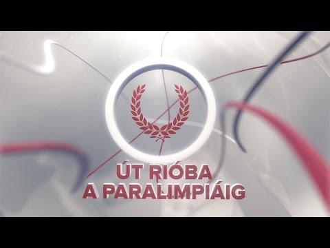 Út Rióba a Paralimpiáig 3. adás - 2016.06.06. 16:15 M4 Sport