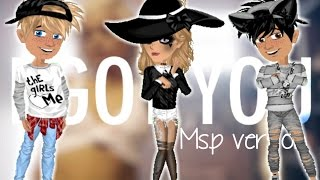 I got you msp (ft. Rebecca)