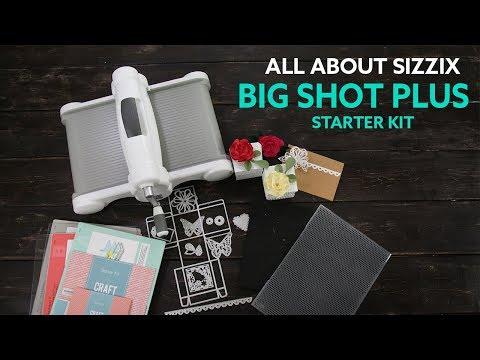 All About Sizzix Big Shot Plus Starter Kit
