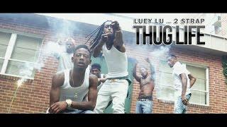 """Luey Lu #GwallaGang & 2 Strap #KquanteGang """"Thug LIfe"""" (Shot By: @Dreamteambudah)"""