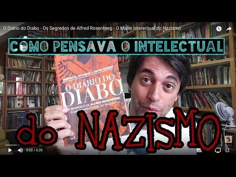 O Diário do Diabo - Os Segredos de Alfred Rosenberg - O Maior Intelectual do Nazismo