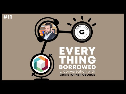 'Everything Borrowed' Podcast Ep. 11: A Conversation with Christopher George