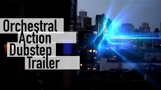 Action Orchestral Dubstep Trailer Music