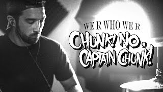 We R Who We R - Chunk! No, Captain Chunk! DRUM COVER