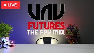 The FPV MIX LIVE STREAM - SUNDAY SPECIAL