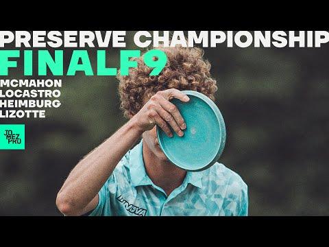PRESERVE CHAMPIONSHIP | FINALF9 LEAD | Lizotte, Heimburg, McMahon, Locastro | Jomez Disc Golf