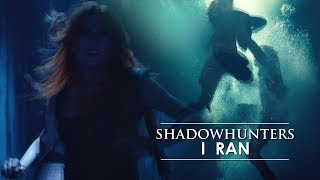 Shadowhunters- I Ran