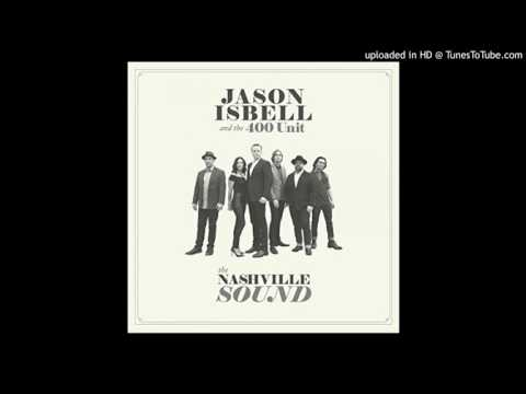 Jason Isbell & The 400 Unit - Anxiety