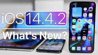 iOS 14.4.2 is Out! - What's New?