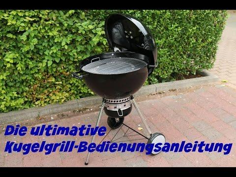 Die ultimative Kugelgrill-Bedienungsanleitung - Wie grillt man auf einem Kugelgrill - Anleitung