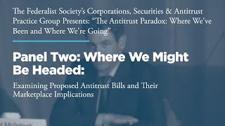 Click to play: Panel Two: Where We Might Be Headed: Examining Proposed Antitrust Bills and Their Marketplace Implications