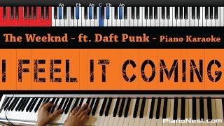 The Weeknd  I Feel It Coming Feat Daft Punk  HIGHER Key Piano Karaoke / Sing Along