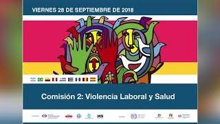 Comisión 2: Violencia Laboral y Salud