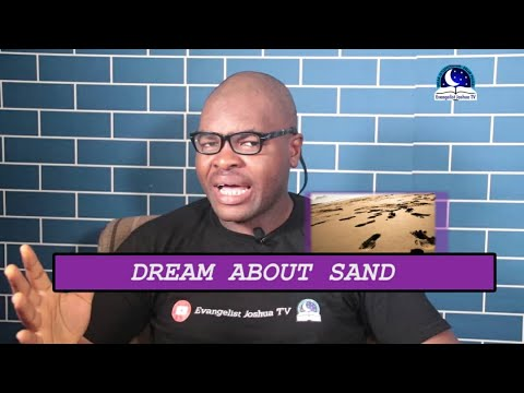 SAND DREAM MEANING - Evangelist Joshua Dream Dictionary