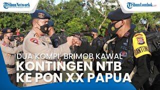 Polda NTB Lepas 2 Kompi Brimob, Bertugas Mengawal Kontingen NTB ke PON XX Papua