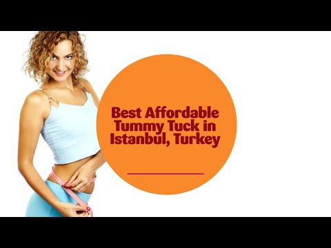 Best Affordable Tummy Tuck in Istanbul, Turkey