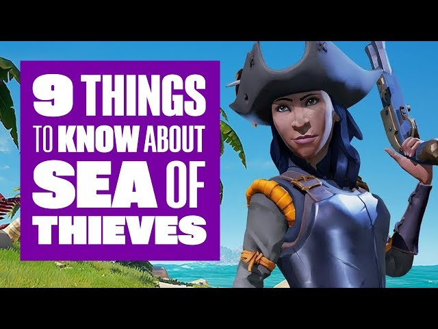 9 Things You Should Really Know About Sea of Thieves