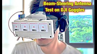 Beam-Steering 1st FPV Test on DJI Goggles