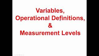 Variables, Operational Definitions & Measurement Levels
