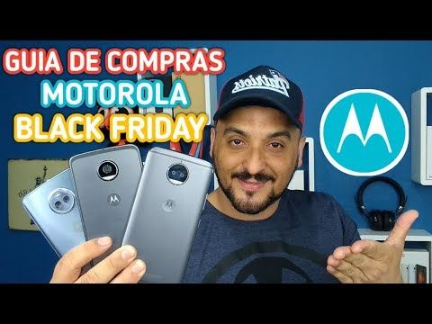 Guia de Compras Motorola Moto G5S Plus,Moto X4 e Moto Z2 Play feat.Black Friday