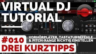 Virtual DJ Tutorial Deutsch | #010 Vorhörplayer, Tastaturbefehle & Pitch-Range | DJ Tipps