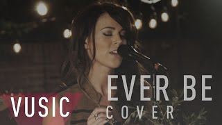 Ever Be - Bethel Music (Live cover by Dianne Michelle) for Vusic
