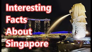 Top 10 Interesting Facts About Singapore