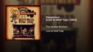 Dangerous (Live At Wolf Trap / 2004)