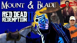 Mount And Blade Red Dead Redemption MOD part1