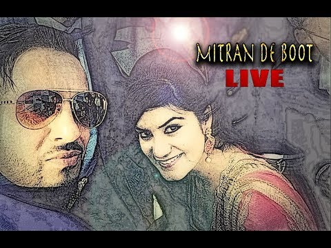 Mitran De Boot Live On Stage ft Kaur B  Jazzy B