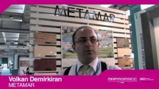 Marmomacc 2012  Volkan Demirkiran interview METAMAR