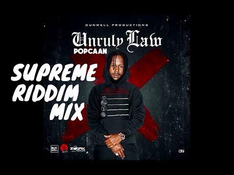 Supreme Riddim Mix – Raw  (feat Popcaan, Dexta Daps, Chronic Law, Anthony B) Dunwell Productions