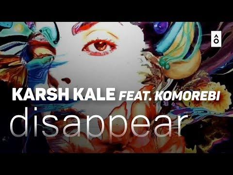 Disappear (Karsh Kale + Komorebi)