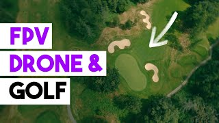 GOLF COURSE from an FPV DRONE! | Golf Courses have never looked this good!