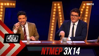 No Te Metas En Política 3x14 | Este Guión Sabes Tú Que Vamos A Hacerlo En Media Hora (21.02.2019)