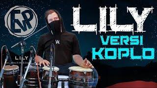 Lily (Versi Koplo) - Alan Walker, K-391 & Emelie Hollow [EvP Music]