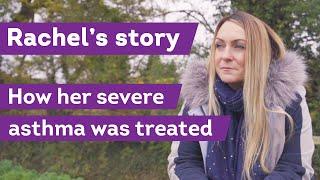 Rachel's groundbreaking treatment for her severe asthma | Asthma UK
