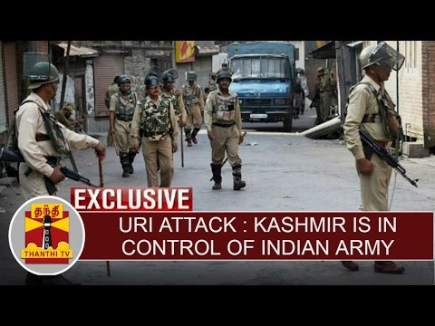 Uri-Attack--Kashmir-is-in-Control-of-Indian-Army-Detailed-Report-Thanthi-TV