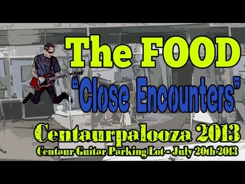 The Food - Close Encounters - Centaurpalooza 7-20-13