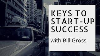 Entrepreneur Keys to Startup Success with Bill Gross (2015 Keynote)