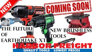 New Cordless Tools From Harbor Freight and the Future of Earthquake XT
