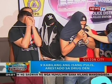 [GMA]  BP: 9 kabilang ang isang pulis, arestado sa drug den