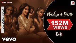 Nadiyon Paar - Full Song - Roohi | Janhvi Kapoor| Sachin-Jigar | Shamur | Rashmeet K