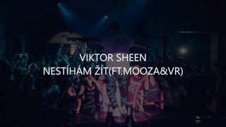 Viktor Sheen-Nestíhám žít ft.(Mooza&VR)