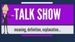 What is to talk show