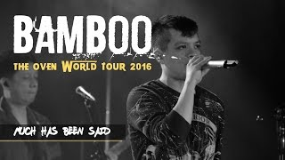 Much Has Been Said | @bamboomuzaklive: The Oven World Tour 2016 LIVE! in Edmonton