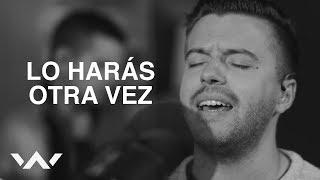 Lo Harås Otra Vez (Do It Again) | Spanish | Acustico | Elevation Worship